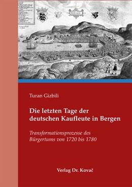 Abbildung von Gizbili   Die letzten Tage der deutschen Kaufleute in Bergen   2012   Transformationsprozesse des Bü...   69