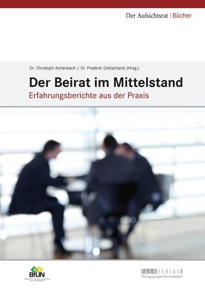 Der Beirat im Mittelstand | Achenbach / Gottschalck (Hrsg.), 2012 | Buch (Cover)