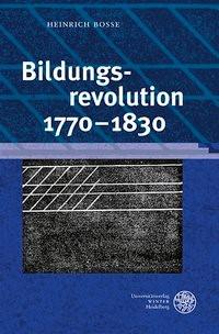 Bildungsrevolution 1770–1830 | Bosse / Ghanbari, 2012 | Buch (Cover)