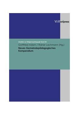 Abbildung von Adam / Lachmann | Neues Gemeindepädagogisches Kompendium | 2008 | Band 040