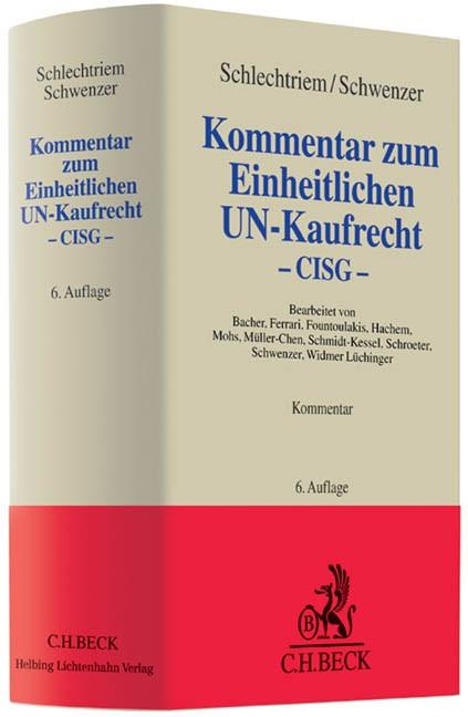 Kommentar zum Einheitlichen UN-Kaufrecht | Schlechtriem / Schwenzer | 6., völlig neu bearbeitete Auflage, 2013 | Buch (Cover)