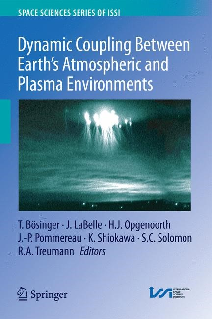 Dynamic Coupling Between Earth's Atmospheric and Plasma Environments | Bosinger / LaBelle / Opgenoorth / Pommereau / Shiokawa / Solomon / Treumann, 2012 | Buch (Cover)