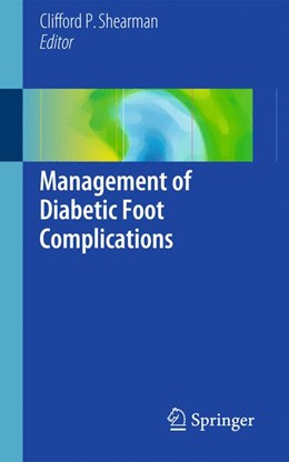 Abbildung von Shearman | Management of Diabetic Foot Complications | 1. Auflage | 2015 | beck-shop.de