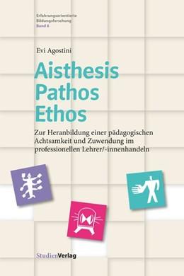 Abbildung von Agostini | Aisthesis – Pathos – Ethos | 2020 | Zur Heranbildung einer pädagog...