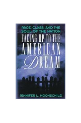 Abbildung von Hochschild | Facing Up to the American Dream | 1996 | Race, Class, and the Soul of t...