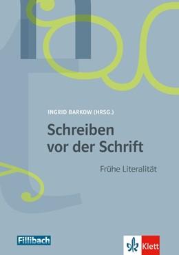 Abbildung von Schmid-Barkow | Schreiben vor der Schrift | 2013 | Frühe Literalität und Kritzeln