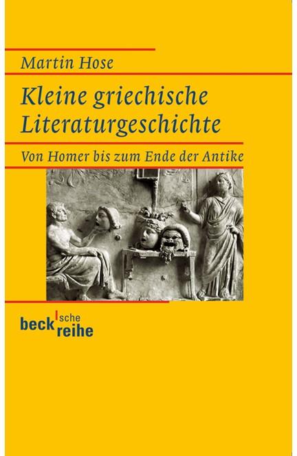 Cover: Martin Hose, Kleine griechische Literaturgeschichte