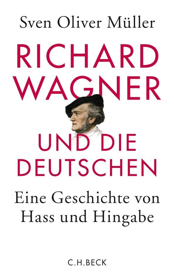 Richard Wagner und die Deutschen   Müller, Sven Oliver, 2013   Buch (Cover)