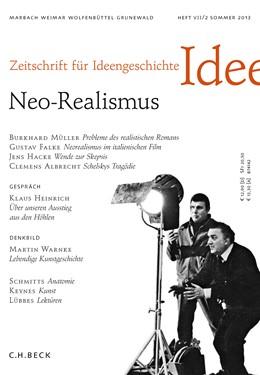 Abbildung von Zeitschrift für Ideengeschichte Heft VII/2 Sommer 2013 | 2013 | Neo-Realismus
