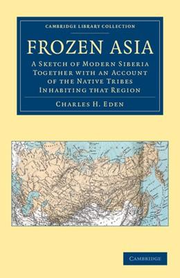 Abbildung von Eden   Frozen Asia   2012   A Sketch of Modern Siberia Tog...