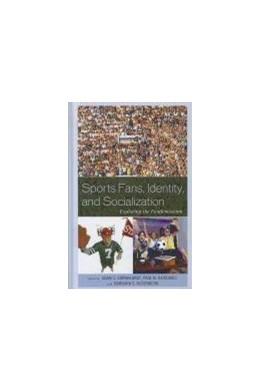 Abbildung von Earnheardt / Haridakis / Hugenberg | Sports Fans, Identity, and Socialization | 2012 | Exploring the Fandemonium
