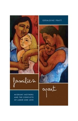 Abbildung von Pratt | Families Apart | 2012 | Migrant Mothers and the Confli...