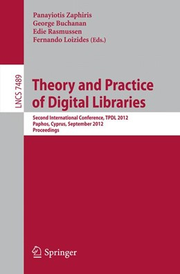 Abbildung von Zaphiris / Buchanan / Rasmussen / Loizides | Theory and Practice of Digital Libraries | 2012 | Second International Conferenc...