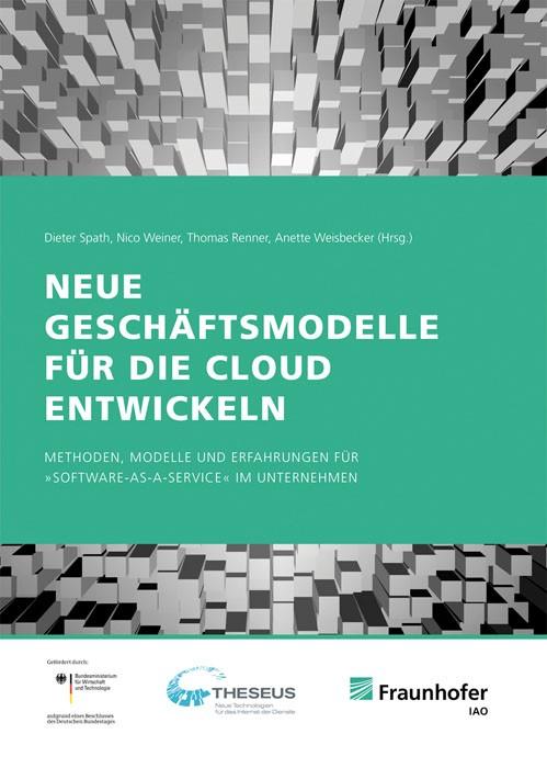 Abbildung von / Spath / Weiner / Renner / Weisbecker | Neue Geschäftsmodelle für die Cloud entwickeln | 2012