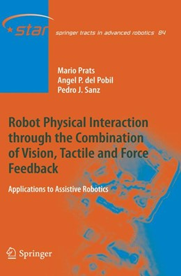 Abbildung von Prats / Pobil / Sanz | Robot Physical Interaction through the combination of Vision, Tactile and Force Feedback | 2012 | Applications to Assistive Robo... | 84