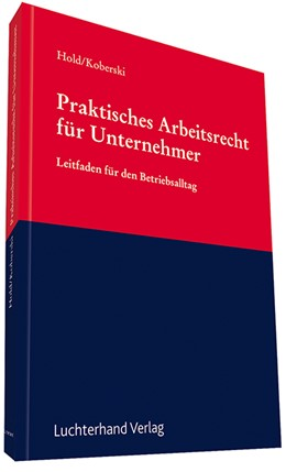 Abbildung von Hold / Koberski   Praktisches Arbeitsrecht für Unternehmer   2013   Leitfaden für den Betriebsallt...