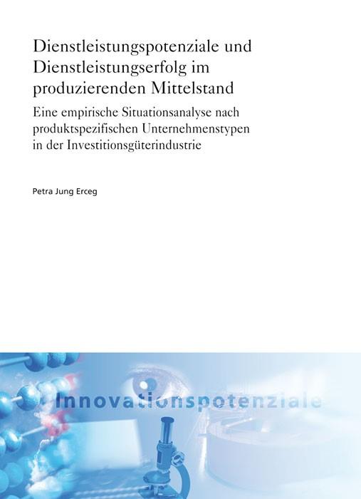 Dienstleistungspotenziale und Dienstleistungserfolg im produzierenden Mittelstand | Jung Erceg / | 1. Auflage 2012, 2012 | Buch (Cover)