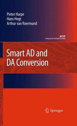 Abbildung von Harpe / Hegt / van Roermund | Smart AD and DA Conversion | 2012