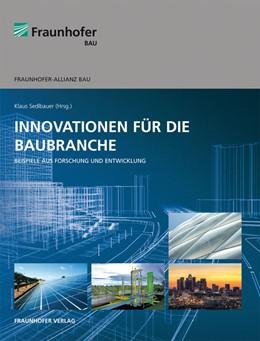 Abbildung von / Sedlbauer | Innovationen für die Baubranche | 2012 | Beispiele aus Forschung und En...