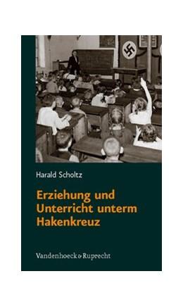 Abbildung von Scholtz | Erziehung und Unterricht unterm Hakenkreuz | 2008