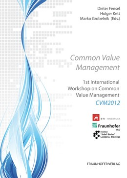 Abbildung von / Fensel / Kett / Grobelnik | Common Value Management | 2012 | 1st International Workshop Com...