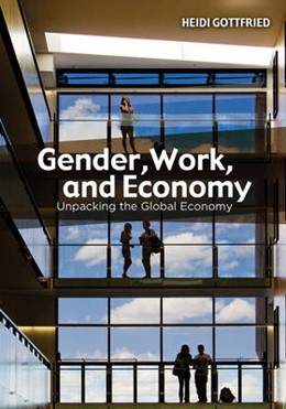 Abbildung von Gottfried | Gender, Work, and Economy | 2012 | Unpacking the Global Economy