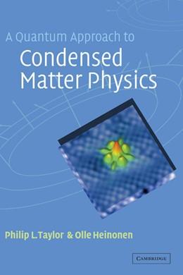 Abbildung von Taylor / Heinonen | A Quantum Approach to Condensed Matter Physics | 2002