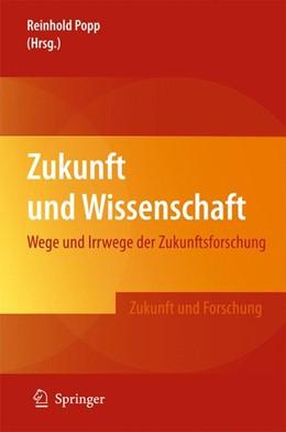 Abbildung von Popp   Zukunft und Wissenschaft   2012   Wege und Irrwege der Zukunftsf...