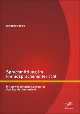 Abbildung von Bohle | Sprachmittlung im Fremdsprachenunterricht: Mit Anwendungsbeispielen für den Spanischunterricht | 2012