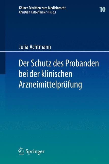 Der Schutz des Probanden bei der klinischen Arzneimittelprüfung | Achtmann | 1. Auflage 2013, 2012 | Buch (Cover)