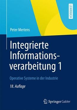 Abbildung von Mertens | Integrierte Informationsverarbeitung 1 | 18., überarb. Aufl. 2013 | 2012 | Operative Systeme in der Indus...