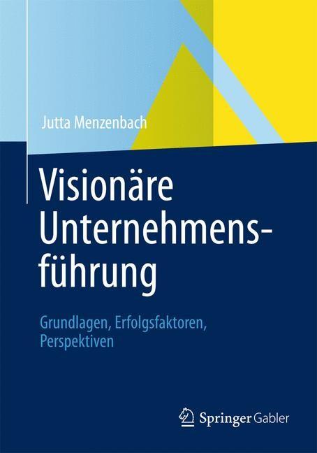 Abbildung von Menzenbach | Visionäre Unternehmensführung | 1. Aufl. 2013 | 2012