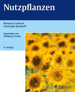 Abbildung von Lieberei / Reisdorff | Nutzpflanzen | 8., überarbeitete Auflage | 2012