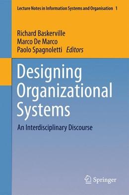 Abbildung von Baskerville / De Marco / Spagnoletti | Designing Organizational Systems | 2012 | An Interdisciplinary Discourse | 1
