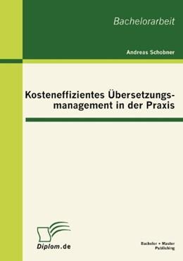 Abbildung von Schobner   Kosteneffizientes Übersetzungsmanagement in der Praxis   2012