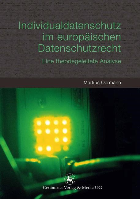 Individualdatenschutz im europäischen Datenschutzrecht | Oermann | 2012, 2012 | Buch (Cover)