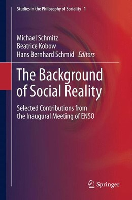 Abbildung von Schmid / Kobow / Schmitz | The Background of Social Reality | 2013 | Selected Contributions from th... | 1