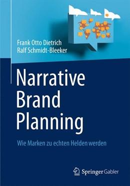 Abbildung von Dietrich / Schmidt-Bleeker | Narrative Brand Planning | 2013 | Wie Marken zu echten Helden we...