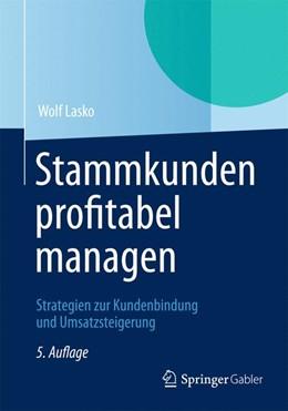 Abbildung von Lasko | Stammkunden profitabel managen | 5., durchges. Aufl. 2012 | 2012 | Strategien zur Kundenbindung u...