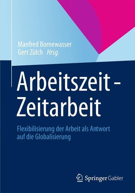 Arbeitszeit - Zeitarbeit | Bornewasser / Zülch | 1. Auflage 2013, 2013 | Buch (Cover)