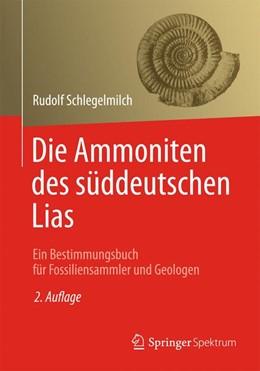 Abbildung von Schlegelmilch | Die Ammoniten des süddeutschen Lias | 2012 | Ein Bestimmungsbuch für Fossil...
