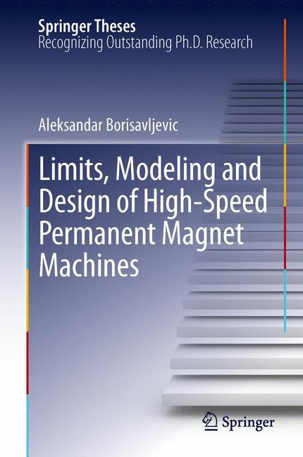 Abbildung von Borisavljevic | Limits, Modeling and Design of High-Speed Permanent Magnet Machines | 2012