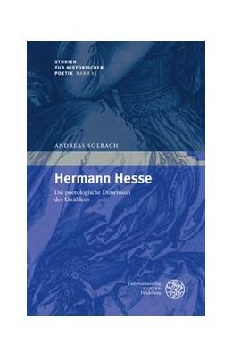 Abbildung von Solbach | Hermann Hesse | 2012 | Die poetologische Dimension se... | 11