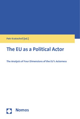 Abbildung von Kratochvíl (Hrsg.) | The EU as a Political Actor | 2013 | The Analysis of Four Dimension...