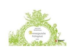 Abbildung von Winkelmann / Grunewald | Ammergauische Frühlingslust | 2013 | Nachdruck der Ausgabe Oldenbur...