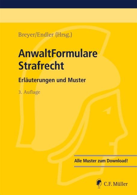 AnwaltFormulare Strafrecht | Breyer / Endler (Hrsg.) | 3., aktualisierte Auflage, 2012 (Cover)