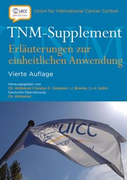 Abbildung von Wittekind (Hrsg.)   TNM-Supplement   4. Auflage   2013   Erläuterungen zur einheitliche...