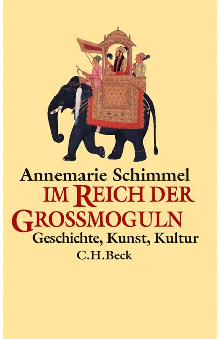 Cover: Annemarie Schimmel, Im Reich der Großmoguln
