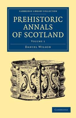 Abbildung von Wilson | Prehistoric Annals of Scotland | 2013