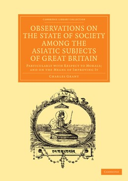 Abbildung von Grant | Observations on the State of Society among the Asiatic Subjects of Great Britain | 2013 | Particularly with Respect to M...